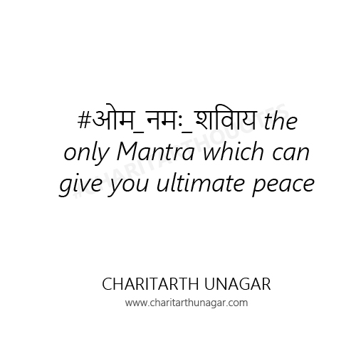 OM Namah Sivay the only Mantra which can give you ultimate peace | Charitarth Unagar Quotes
